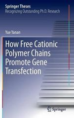 How Free Cationic Polymer Chains Promote Gene Transfection - Yue Yanan