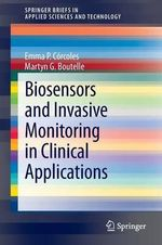 Biosensors and Invasive Monitoring in Clinical Applications : An Insight Through Molecular Dynamic Simulations - Emma P. Corcoles