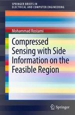 Compressed Sensing in the Presence of Side Information : With Applications to Physics, Biology, Chemistry a... - Mohammad Rostami