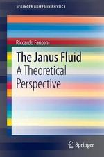 The Janus Fluid : A Theoretical Perspective - Riccardo Fantoni