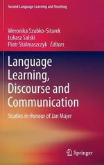 Language Learning, Discourse and Communication : Studies in Honour of Jan Majer