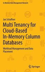 Multi Tenancy for Cloud-Based In-Memory Column Databases : Workload Management and Data Placement - Jan Schaffner