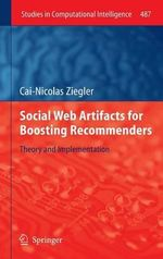 Social Web Artifacts for Boosting Recommenders : Theory and Implementation - Cai Nicolas Ziegler
