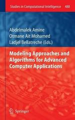 Modeling Approaches and Algorithms for Advanced Computer Applications : Theory and Implementation
