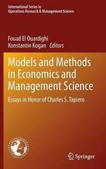 Models and Methods in Economics and Management Science : Essays in Honor of Charles S. Tapiero
