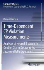 Time-dependent CP Violation Measurements : Analyses of Neutral b Meson to Double-charm Decays at the Japanese Belle Experiment - Markus Rohrken