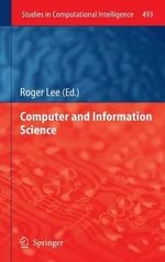 Computer and Information Science 2013 : 4th International Conference, Ipcai 2013, Heidelbe...