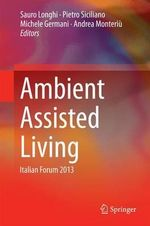 Ambient Assisted Living : Italian Forum 2013