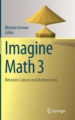 Imagine Math: 3 : Between Culture and Mathematics