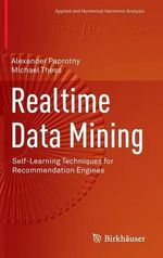 Realtime Data Mining : Self-Learning Techniques for Recommendation Engines - Alexander Paprotny