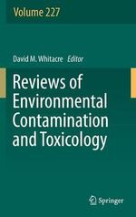 Reviews of Environmental Contamination and Toxicology : Volume 227