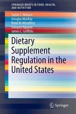 Dietary Supplement Regulation in the United States - Taylor C. Wallace