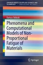 Phenomena and Computational Models of Non-Proportional Fatigue of Materials - Dariusz Skibicki