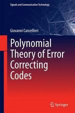 Polynomial Theory of Error-Correcting Codes - Giovanni Cancellieri