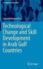 Technological Change and Skill Development in Arab Gulf Countries : Contributions to Economics - Samia Mohamed Nour