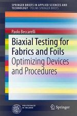 Biaxial Testing for Fabrics and Foils : Optimizing Devices and Procedures - Paolo Beccarelli
