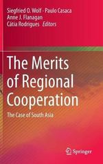 The Merits of Regional Cooperation : The Case of South Asia