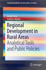 Regional Development in Rural Areas : Analytical Tools and Public Policies - Andrew Torre