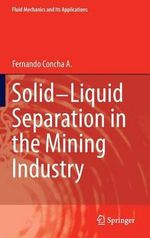 Solid Liquid Separation in the Mining Industry : Pollution Remediation and Energy - Fernando Concha