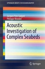 Acoustic Investigation of Complex Seabeds - Jacques Yves Guigne