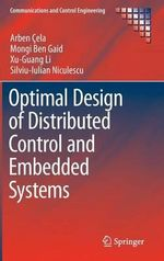 Optimal Design of Distributed Control and Embedded Systems - Arben Cela