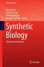 Synthetic Biology : Character and Impact