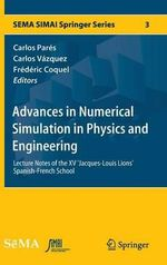Advances in Numerical Simulation in Physics and Engineering : Lecture Notes of the XV 'Jacques-Louis Lions' Spanish-French School