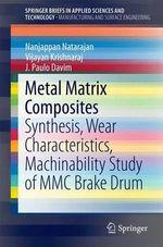 Metal Matrix Composites : Synthesis, Wear Behaviour and Machinability Aspects - Vijayan Krishnaraj
