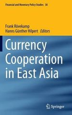 Currency Cooperation in East Asia