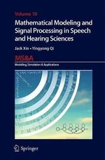 Mathematical Modeling and Signal Processing in Speech and Hearing Sciences - Jack Xin
