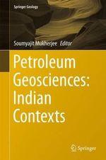 Petroleum Geosciences : Indian Contexts