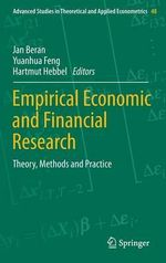 Empirical Economic and Financial Research : Theory, Methods and Practice
