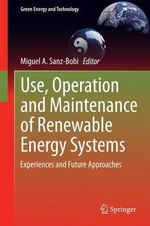 Use, Operation and Maintenance of Renewable Energy Systems : Experiences and future approaches