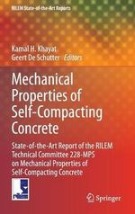 Mechanical Properties of Self-Compacting Concrete : State-of-the-art Report of the RILEM Technical Committee 228-MPS on Mechanical Properties of Self-compacting Concrete