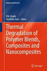 Thermal Degradation of Polymer Blends, Composites and Nanocomposites : Engineering Materials