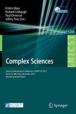 Complex Sciences : Second International Conference, COMPLEX 2012, Santa Fe, NM, USA, December 5-7, 2012, Revised Selected Papers