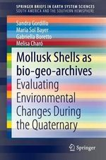 Mollusk shells as bio-geo-archives : Evaluating environmental changes during the Quaternary - Sandra Gordillo
