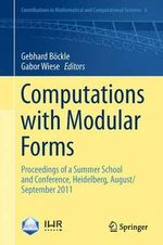 Computations with Modular Forms : Proceedings of a Summer School and Conference, Heidelberg, August/September 2011