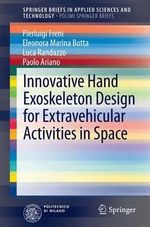 Innovative Hand Exoskeleton Design for Extravehicular Activities in Space - Pierluigi Freni