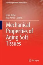 Mechanical Properties of Aging Soft Tissues - Brian Derby