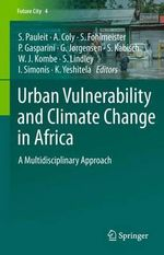 Urban Vulnerability and Climate Change in Africa : A Multidisciplinary Approach