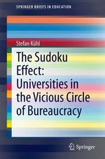 The Sudoku Effect : Universities in the Vicious Circle of Bureaucracy - Stefan Kuhl
