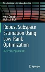 Robust Subspace Estimation Using Low-Rank Optimization : Theory and Applications - Omar Oreifej
