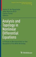 Analysis and Topology in Nonlinear Differential Equations : A Tribute to Bernhard Ruf on the Occasion of His 60th Birthday