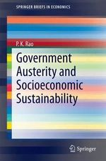 Government Austerity and Socioeconomic Sustainability - P.K. Rao