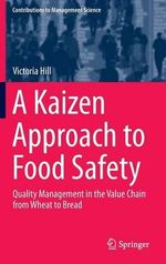 A Kaizen Approach to Food Safety : Quality Management in the Value Chain from Wheat to Bread - Victoria Hill