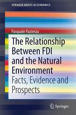 The Relationship Between FDI and the Natural Environment : Facts, Evidence and Prospects - Pasquale Pazienza