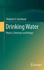 Drinking Water : Physics, Chemistry and Biology - Vladyslav V. Goncharuk