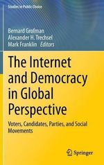 The Internet and Democracy in Global Perspective : Voters, Candidates, Parties, and Social Movements