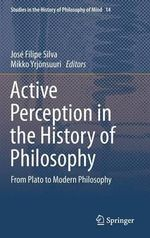 Active Perception in the History of Philosophy : From Plato to Modern Philosophy